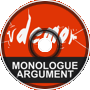 Monologue Argument (demo)