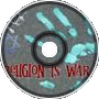 Religion Is War