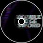 Double Edge Sword (video ver)