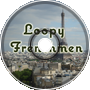 loopy frenchmen