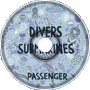 Divers & Submarines - Passenge