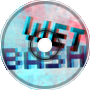 Wet Bash