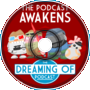 Dreaming Of Podcast #7