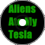 Aliens Ate My Tesla! (Version 1)