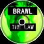 Brawl - The Law