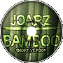 JoarZ - Bamboo (Short Version)