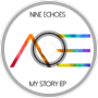 Nine Echoes - Sometime (My Story EP)
