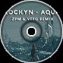 Lockyn - Aqua (ZPM & vffg Remix)