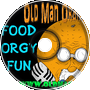Food Orgy Fun! - Old Man Orange Podcast 255