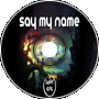 Shut Eye - Say My Name