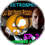 Faster Retrospect - Old Man Orange Podcast 259