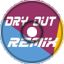 DJVI - Dry Out ~ JK Remix