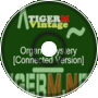 TIGERM - TigerMvintage - Organic Mystery [Connected Version]