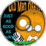 Just as Good as Always - Old Man Orange Podcast 296