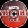 Miston Music - Screaming Hall