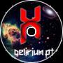 Delirium pt 1