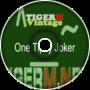TIGER M - TigerMvintage - One Tipsy Joker