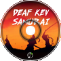 DEAF KEV - Samurai