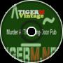 TIGER M - TigerMvintage - Murder At The Swing-Door Pub