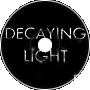 Decaying Light