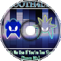 It's No Use If You're Too Slow (Dance Mix) (Sonic the Hedgehog)