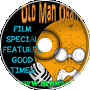 Film Special Features Good Times - Old Man Orange Podcast 311