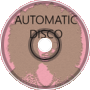 Automatic Disco
