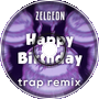 Happy Birthday (Trap Remix)