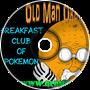 Breakfast Club of Pokemon - Old Man Orange Podcast 324