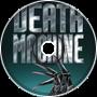 {Death Machine!}