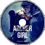 This Is The Beginning [The Archer Girl Ep.15]