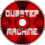 Dubstep Machine X