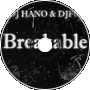 DJF01(MCU) & DJ Hano - Breakable