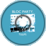 Bloc Party - Tulips 「SVMMIT BOOTLEG」