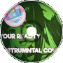 (Dan Salvato) - Your Reality - Doki Doki Literature Club (Dj - X Instrumental Cover)
