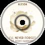 ALESDA! - I'll Never Forget (Ft. Romy Harmony)