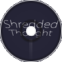 Shredded Thought