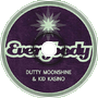 Dutty Moonshine & Kid Kasino - Everybody (Psallstar1 Remix)