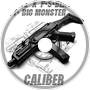 Big Monster - Caliber
