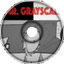 The First Encounter - Mr. Grayscale