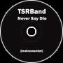 Never Say Die [Instrumental]