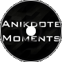 Anikdote - Moments