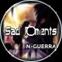 Sad moments (N-Guerra)