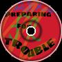 [DJKB] Preparing For Trouble