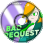 Bad Request