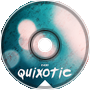 Quixotic (Original Mix)