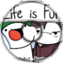 Life is Fun (By TheOdd1sOut / Boyinaband)