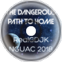 The Dangerous Path to Home (NGUAC 2018)