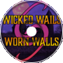 Wicked Wails and Worn Walls