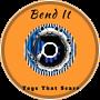 Bend It